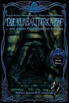 Die Klabauterkatze und andere Fundstücke des Grauens – Auf H. P. Lovecrafts Spuren  by  Thomas Backus