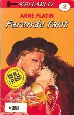 Farende fant (Rallarliv, #2) Arne Flatin