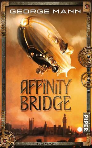 Affinity Bridge (Newbury and Hobbes, #1)  by  George Mann