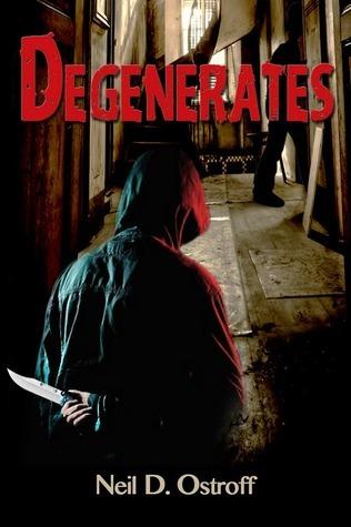 Degenerates  by  Neil D. Ostroff