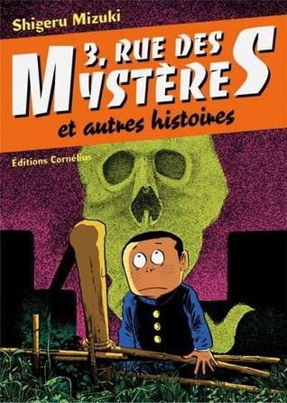 3, rue des Mystères et autres histoires #1 (3, rue des Mystères et autres histoires, #1)  by  Shigeru Mizuki