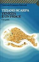 Venice Is A Fish: A Cultural Guide  by  Tiziano Scarpa