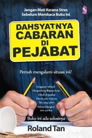 Dahsyatnya Cabaran di Pejabat  by  Roland Tan Chee Teik