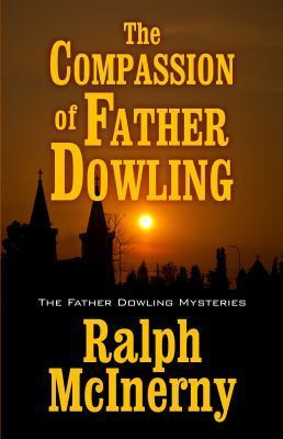 The Compassion of Father Dowling (Father Dowling, #32)  by  Ralph McInerny