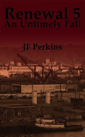 Renewal 5 - An Untimely Fall J.F. Perkins