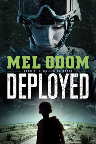 Deployed (Called to Serve, #1) Mel Odom