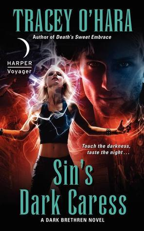 Sins Dark Caress: A Dark Brethren Novel Tracey OHara