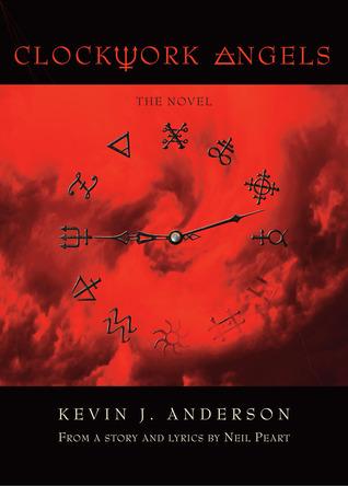 Clockwork Angels (Clockwork Angels, #1)  by  Kevin J. Anderson