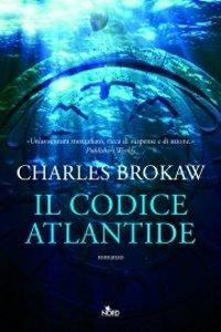Il Codice Atlantide (Thomas Lourds, #1)  by  Charles Brokaw