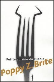 Petite cuisine du Diable  by  Poppy Z. Brite