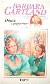 Douce vengeance  by  Barbara Cartland