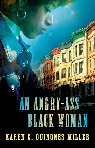 An Angry-Ass Black Woman Karen E. Quinones Miller