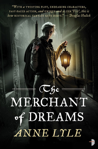 The Merchant of Dreams (Nights Masque #2) Anne Lyle