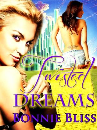 Twisted Dreams (Twisted Oz, #1) Bonnie Bliss
