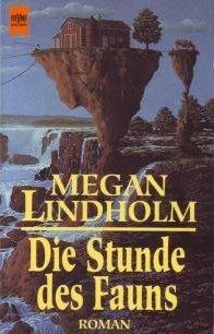 Die Stunde des Fauns Megan Lindholm