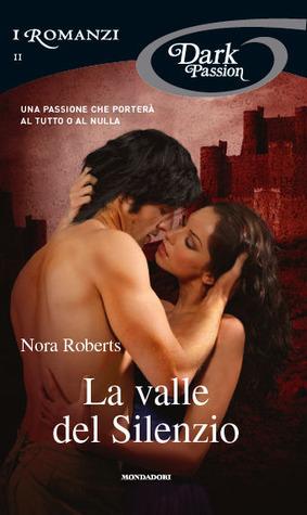 La valle del silenzio (Circle Trilogy, #3) Nora Roberts