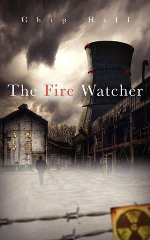 The Fire Watcher Chip  Hill