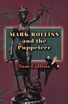Mark Rollins and the Puppeteer  by  Tom     Collins