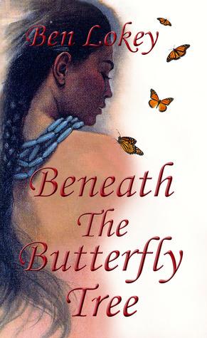 Beneath The Butterfly Tree  by  Ben Lokey