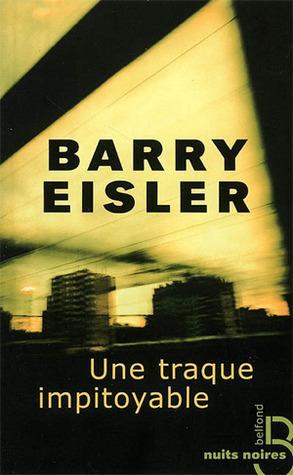 Une Traque Impitoyable (John Rain, #4)  by  Barry Eisler