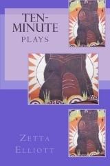 Ten-Minute Plays  by  Zetta Elliott
