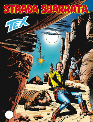 Tex n. 551: Strada sbarrata Claudio Nizzi
