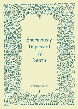 Enormously Improved  by  Death by Poppy Raven
