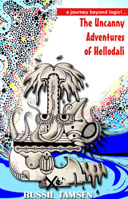 The Uncanny Adventures of Hellodali  by  Russil Tamsen