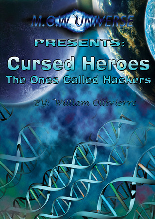Cursed Heroes, The Ones Called Hackers  by  Will 777