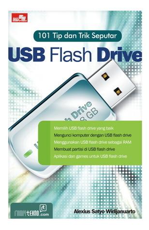 101 Tip dan Trik Seputar USB Flash Drive  by  Alexius Satyo Widijanuarto