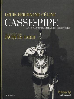 Casse-pipe : Suivi de Carnet du cuirassier Destouches Louis-Ferdinand Céline