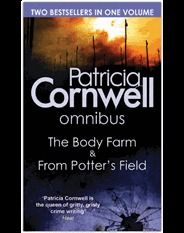 The Body Farm & From Potters Field (Kay Scarpetta #5 & #6)  by  Patricia Cornwell