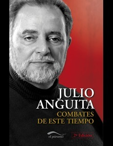 Combates de este tiempo Julio Anguita