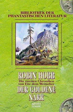 Der goldene Narr (Die zweiten Chroniken von Fitz dem Weitseher, #2)  by  Robin Hobb