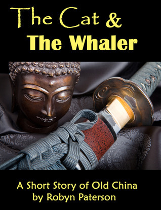 The Cat and the Whaler (The Adventures of Little Gou #2)  by  Robyn Paterson