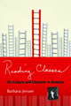 Reading Classes: On Culture and Classism in America  by  Barbara Jensen