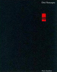 Peter Zumthor. Drei Konzepte  by  Peter Zumthor