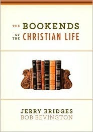 The Bookends of the Christian Life Jerry Bridges