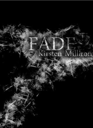 Fade  by  Kirsten Milliron