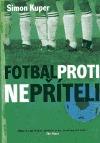Fotbal proti nepříteli  by  Simon Kuper