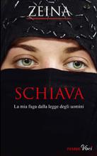Schiava: la mia fuga dalla legge degli uomini  by  Zeina
