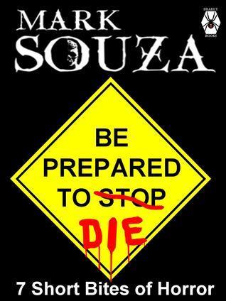 Be Prepared To Die  by  Mark Souza