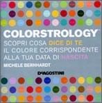 Colorstrology. Scopri cosa dice di te il colore corrispondente alla tua data di nascita  by  Michele Bernhardt