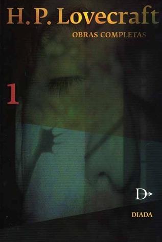 H. P. Lovecraft Obras Completas 1 H.P. Lovecraft