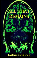 All That Remains  by  Joshua Scribner