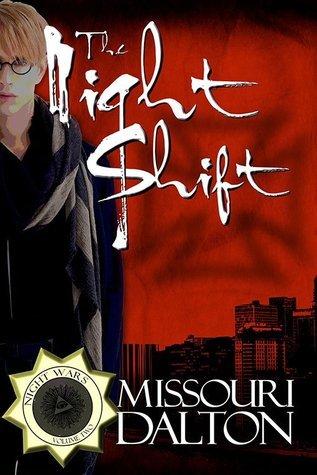 The Night Shift (The Night Wars #2) Missouri Dalton