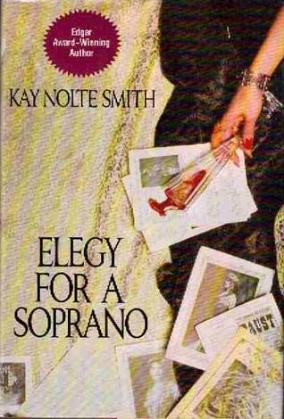 Elegy For A Soprano Kay Nolte Smith