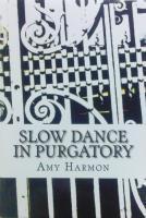 Slow Dance in Purgatory (Purgatory, #1) Amy Harmon
