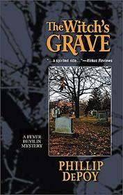 The Witchs Grave (Fever Devilin #2) Phillip DePoy