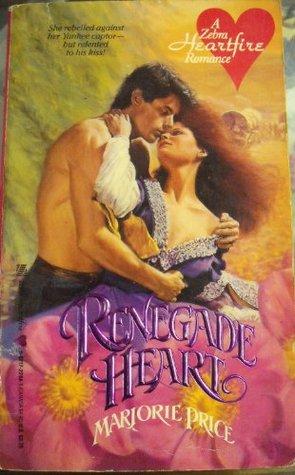 Renegade Heart  by  Marjorie Price